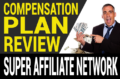 Super Affiliate Network Review – Scam? Compensation Plan Breakdown