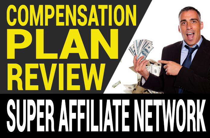 Super Affiliate Network Compensation Plan Review