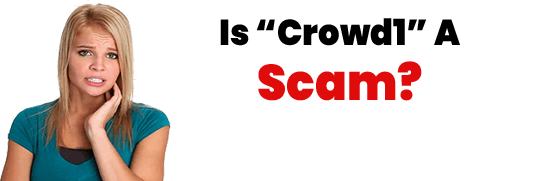 Is Crowd1 A Scam or Legit Opportunity