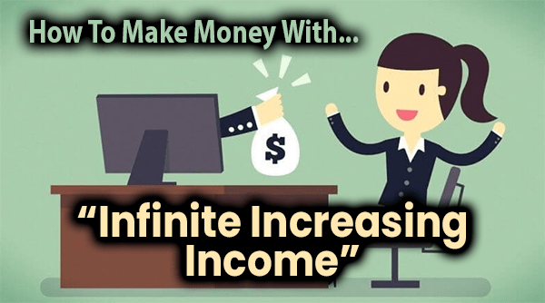 Infinite Increasing Income Compensation Plan Breakdown