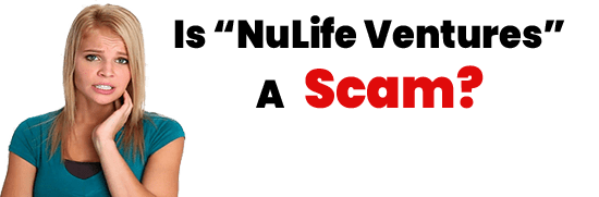 Is NuLife Ventures A Scam or Legit Opportunity