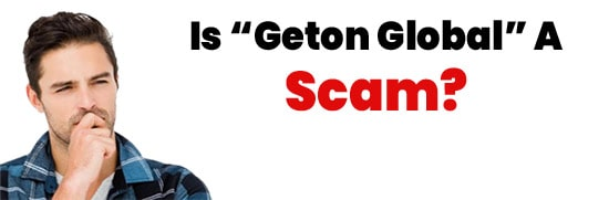 Is Geton Global A Scam or Legit Opportunity