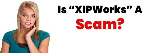 Is XIPWorks A Scam or Legit Opportunity