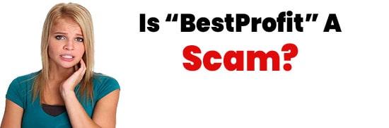 Is BestProfit A Scam or Legit Opportunity