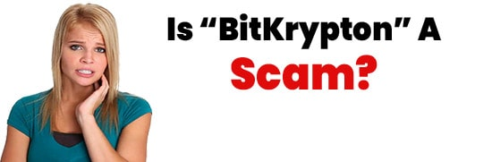 Is BitKrypton A Scam or Legit Opportunity