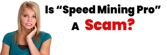 Is Speed Mining Pro A Scam or Legit Opportunity