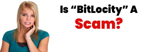 Is BitLocity A Scam or Legit Opportunity