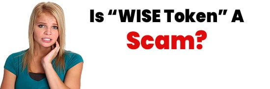 Is Wise Token A Scam or Legit Opportunity