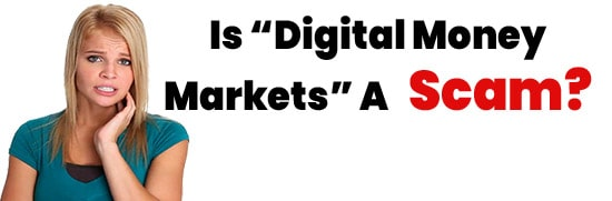 Is Digital Money Markets A Scam or Legit Opportunity