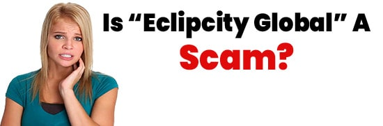 Is Eclipcity Global A Scam or Legit Opportunity