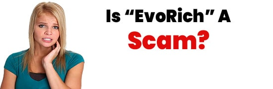 Is EvoRich A Scam or Legit Opportunity