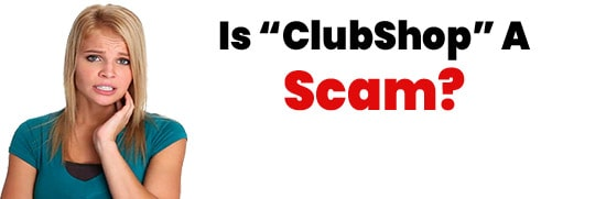 Is ClubShop A Scam or Legit Opportunity