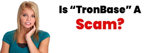 Is TronBase A Scam or Legit Opportunity