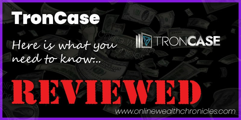 TronCase Review Scam ROI Smart Contract Compensation Plan