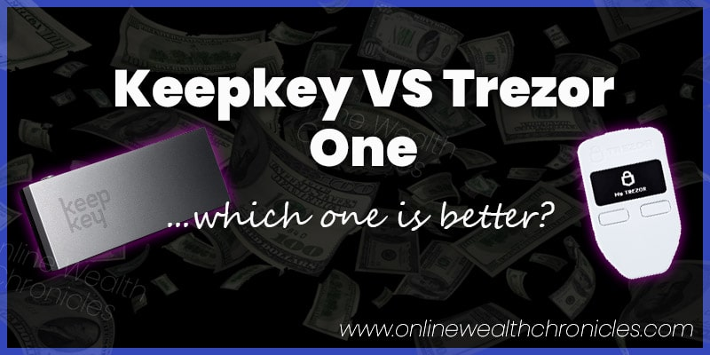 Keepkey vs Trezor One Which Is Better