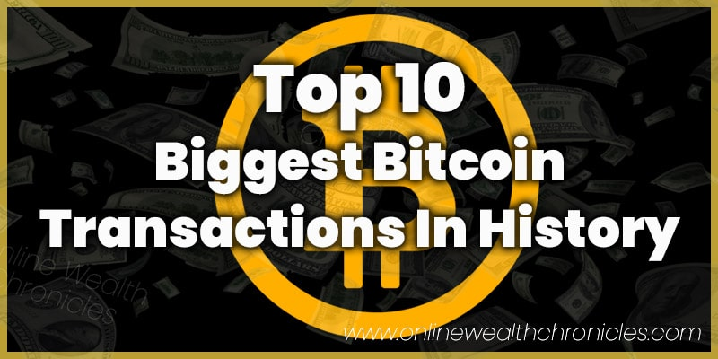 Top 10 Biggest BTC Transactions In History