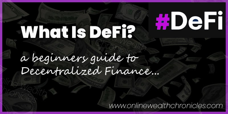 What Is DeFi Beginners Guide To Decentralized Finance